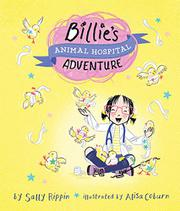 BILLIE'S ANIMAL HOSPITAL ADVENTURE by Sally Rippin
