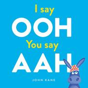 I SAY OOH YOU SAY AAH by John Kane
