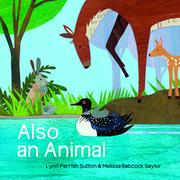 ALSO AN ANIMAL by Lynn Parrish Sutton