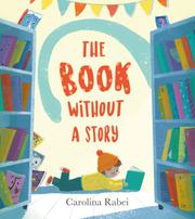 THE BOOK WITHOUT A STORY by Carolina Rabei