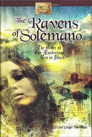 THE RAVENS OF SOLEMANO by Eden Unger Bowditch