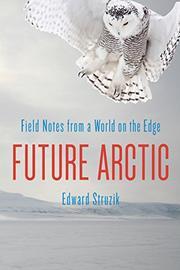 FUTURE ARCTIC by Edward Struzik
