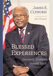 BLESSED EXPERIENCES by James E. Clyburn