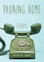 Phoning Home by Jacob M Appel
