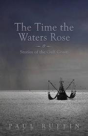 THE TIME THE WATERS ROSE by Paul Ruffin