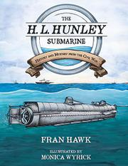 THE H.L. HUNLEY SUBMARINE by Fran Hawk