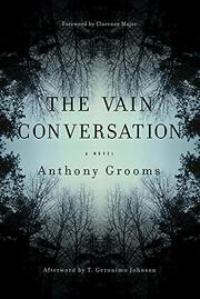 THE VAIN CONVERSATION by Anthony Grooms