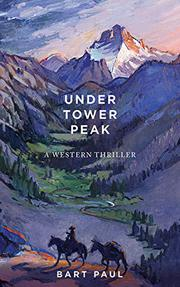 UNDER TOWER PEAK by Bart Paul