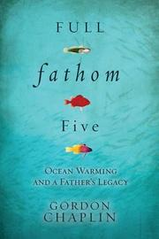 FULL FATHOM FIVE by Gordon Chaplin