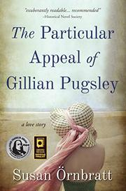 THE PARTICULAR APPEAL OF GILLIAN PUGSLEY by Susan Örnbratt