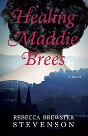 HEALING MADDIE BREES by Rebecca Brewster Stevenson