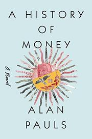 A HISTORY OF MONEY by Alan Pauls