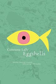 EGGSHELLS by Caitriona Lally