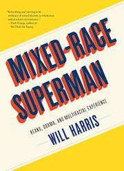 MIXED-RACE SUPERMAN by William Harris