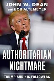 AUTHORITARIAN NIGHTMARE by John W. Dean