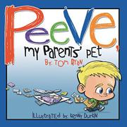 PEEVE, MY PARENTS' PET by Tom Ryan