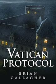 Vatican Protocol by Brian Gallagher
