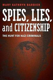 SPIES, LIES, AND CITIZENSHIP by Mary Kathryn  Barbier