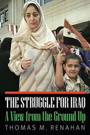 THE STRUGGLE FOR IRAQ by Thomas M. Renahan