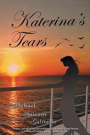 Katerina's Tears by Michael Amicone Galitello
