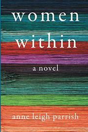 WOMEN WITHIN by Anne Leigh Parrish