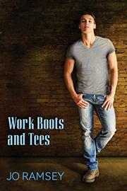 WORK BOOTS AND TEES by Jo Ramsey