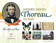 HENRY DAVID THOREAU FOR KIDS by Corinne Hosfeld Smith