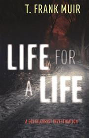 LIFE FOR A LIFE by T. Frank Muir