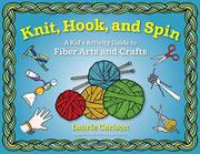 KNIT, HOOK, AND SPIN by Laurie Carlson