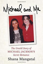 MICHAEL AND ME by Shana Mangatal