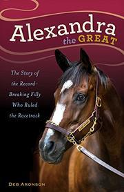ALEXANDRA THE GREAT by Deborah Aronson