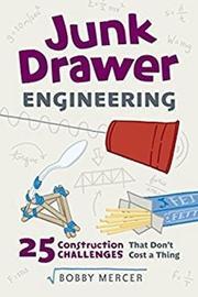 JUNK DRAWER ENGINEERING by Bobby Mercer