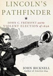 LINCOLN'S PATHFINDER by John Bicknell