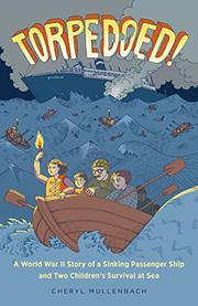 TORPEDOED! by Cheryl Mullenbach