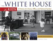 THE WHITE HOUSE FOR KIDS by Katherine L. House