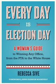 EVERY DAY IS ELECTION DAY by Rebecca Sive