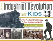 THE INDUSTRIAL REVOLUTION FOR KIDS by Cheryl Mullenbach