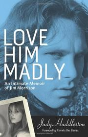 LOVE HIM MADLY by Judy Huddleston