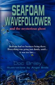 Seafoam Wavefollower and the Mysterious Ghost  by John M. Briley