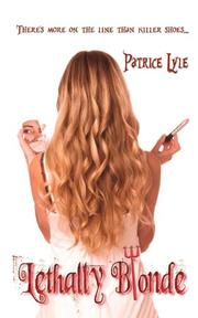 LETHALLY BLONDE by Patrice Lyle