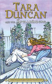 TARA DUNCAN AND THE SPELLBINDERS by Sophie Audouin-Mamikonian