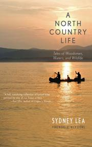 A NORTH COUNTRY LIFE by Sydney Lea