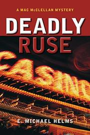 DEADLY RUSE by E. Michael Helms