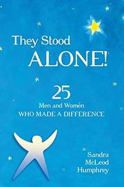 THEY STOOD ALONE! by Sandra McLeod Humphrey