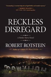 RECKLESS DISREGARD by Robert Rotstein
