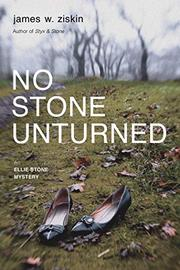 NO STONE UNTURNED by James W. Ziskin