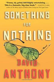 SOMETHING FOR NOTHING by David Anthony