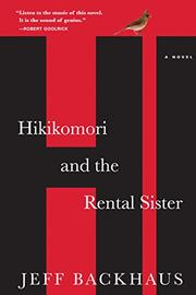 HIKIKOMORI AND THE RENTAL SISTER by Jeff Backhaus