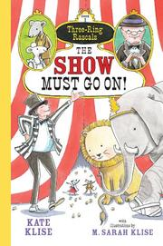 THE SHOW MUST GO ON! by Kate Klise