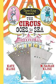 THE CIRCUS GOES TO SEA by Kate Klise